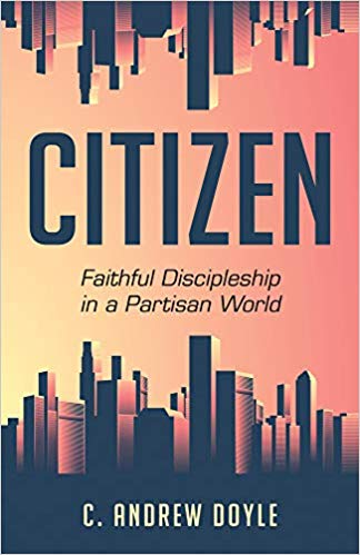 Citizen: Faithful Discipleship in a Partisan World