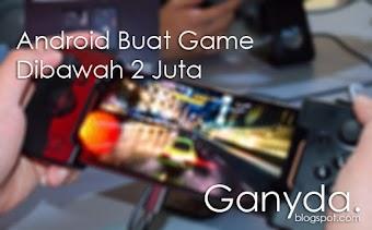 Rekomendasi HP Android Buat Game Dibawah 2 Juta