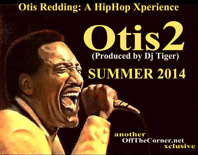 OTIS REDDING  A HIP HOP XPERIENCE - OTIS 2