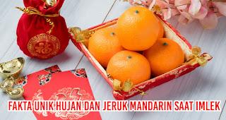 Fakta Unik Hujan dan Jeruk Mandarin Saat Imlek