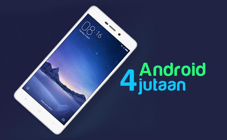8 HP Android Terbaik Kisaran Harga 4 Jutaan