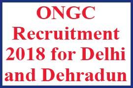 ONGC Recruitment 2018 for Delhi and Dehradun