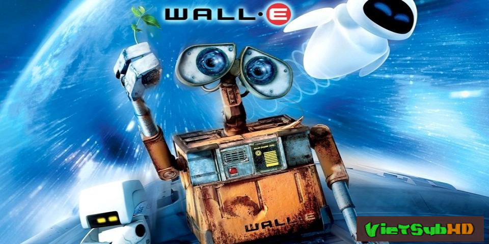 Phim Robot Biết Yêu VietSub HD | Wall·e 2008