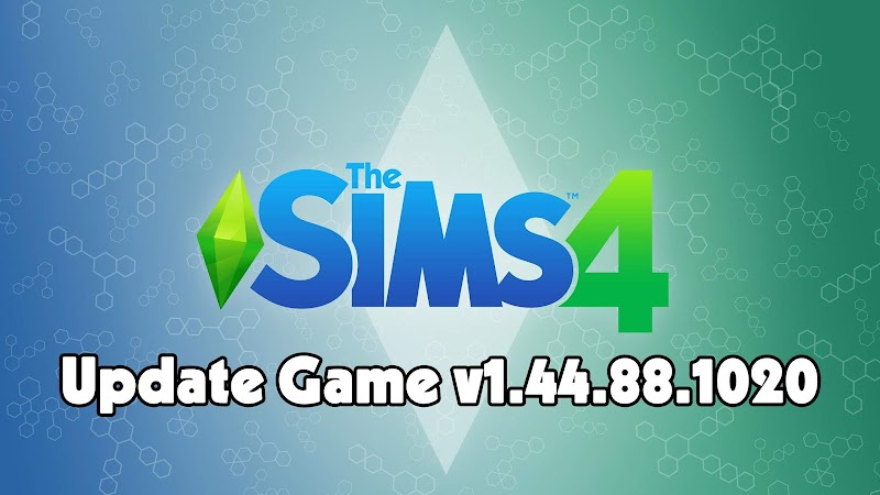 THE SIMS 4 UPDATE V1.44.88.1020