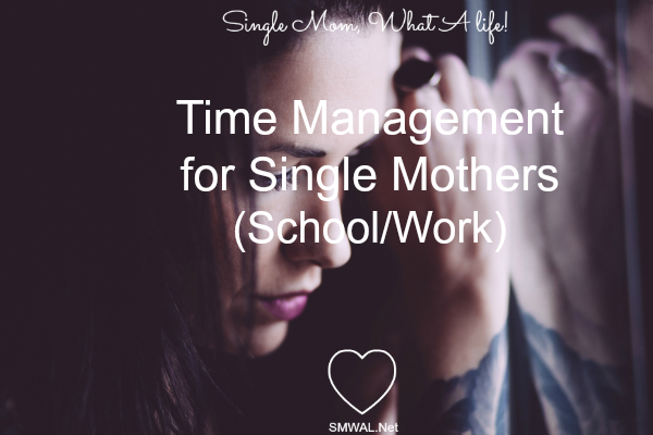 Single mom, tips, Time Management, education, school