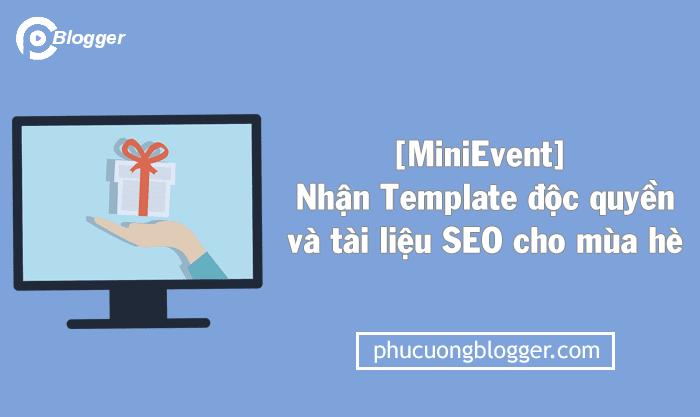 [MiniEvent] Nhận bộ Template độc quyền và tài liệu SEO từ Phú Cường Blogger