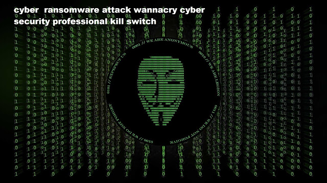 cyber  ransomware attack wannacry cyber security professional kill switch