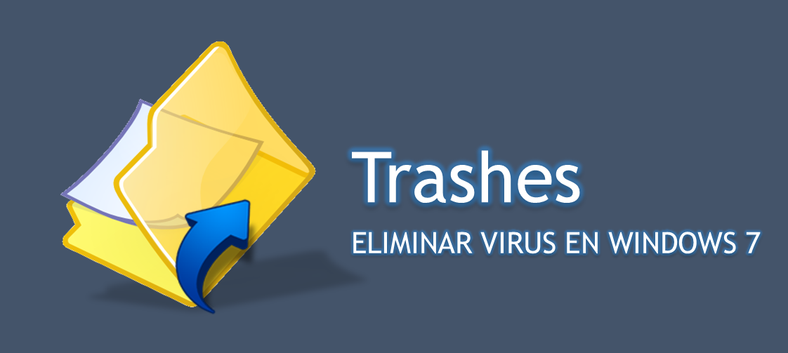 Eliminar virus Trashes en Windows 7