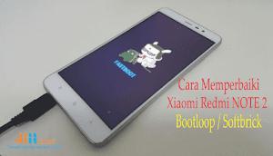 Cara memperbaiki  xiaomi Redmi NOTE 2 Bootloop / Softbrick