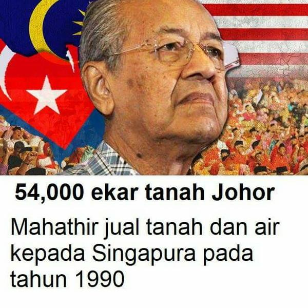 54,000 Ekar: Mahathir Jual Negara Kepada Singapura