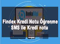 Findex'ten Kredi Notu Nasıl Öğrenilir - SMS ile Kredi notu öğrenme