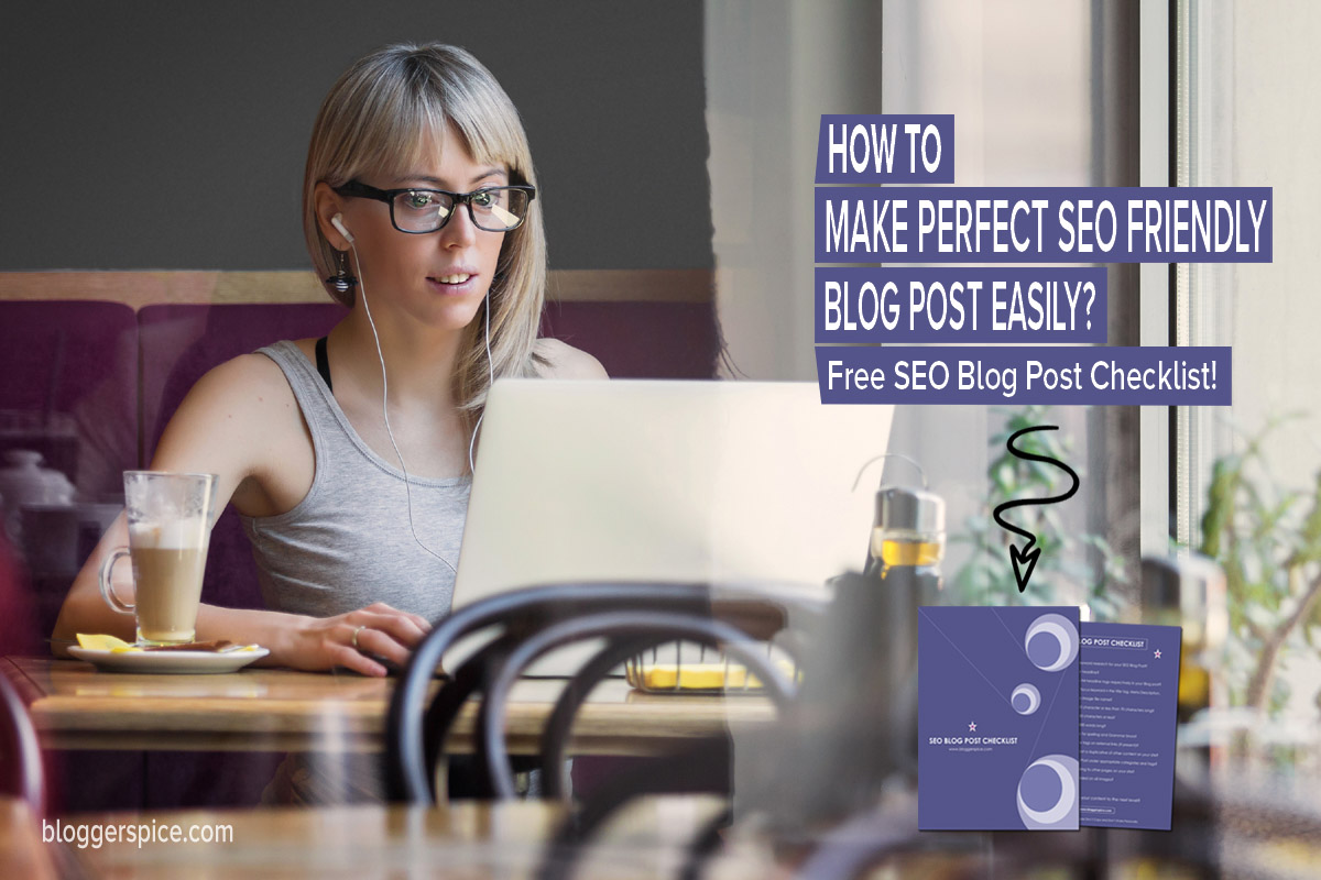 learn How to Make Perfect SEO Friendly Blog Post Easily?