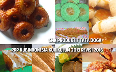 Download RPP Kue Indonesia Kurikulum 2013 Revisi 2016