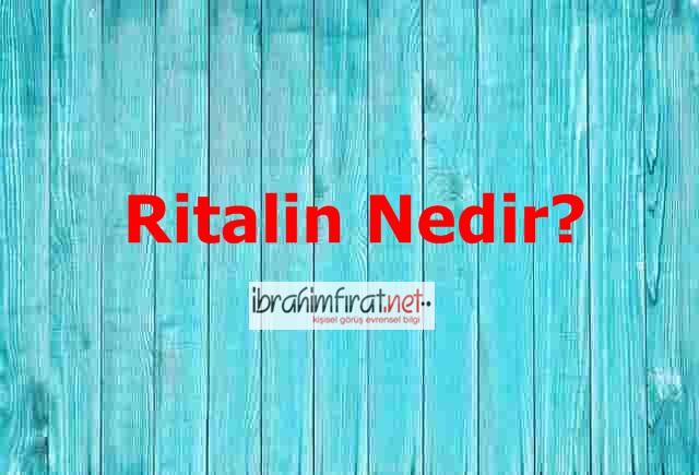 Ritalin Nedir? Ne için kullanılır? Ritalin zararlı mı?