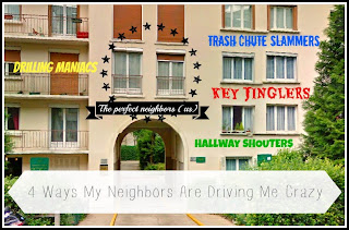 4 Ways My Neighbors Are Driving Me Crazy: And yes, the French are just as loud as Americans