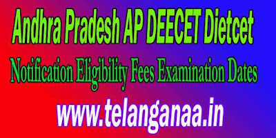 AP DEECET Dietcet Notification Eligibility Fees Examination Dates