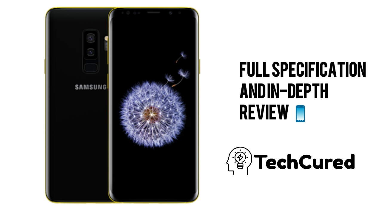 Samsung Galaxy S9 Indepth Review | TechCured.com