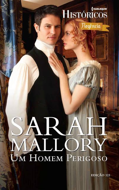 Um Homem Perigoso Harlequin Históricos - ed.123 - Sarah Mallory