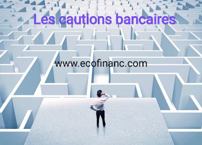 Définition et types des cautions bancaires