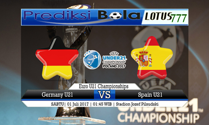 Prediksi Pertandingan antara Germany U21 vs Spain U21 01 Juli 2017