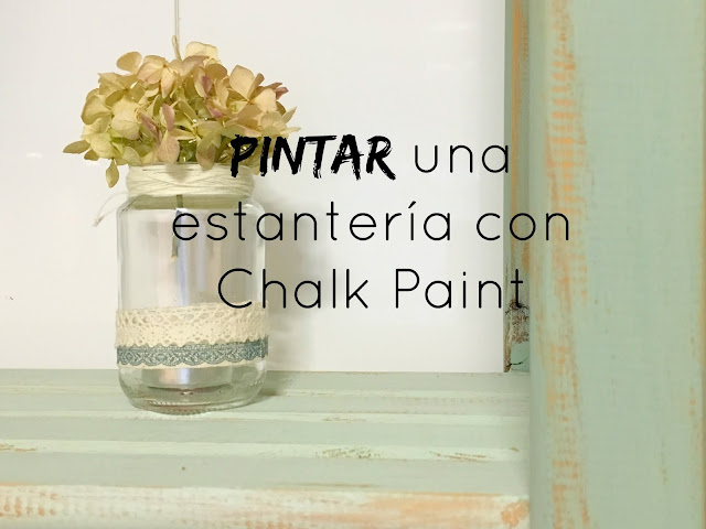http://mediasytintas.blogspot.com/2016/05/pintar-una-estanteria-con-chalk-paint.html