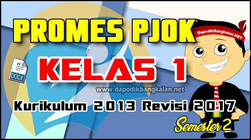 PROMES PJOK K13 Kelas 1 Semester 2 Revisi 2017
