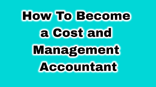 How To Become a Cost and Management Accountant in India C.M.A