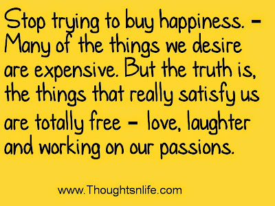 thoughtsandlife:Stop trying to buy happiness.