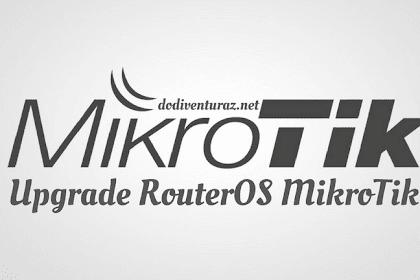 Cara Upgrade RouterOS Mikrotik