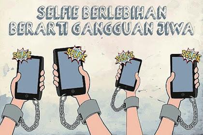 Selfie Berlebihan Merupakan Salah Satu Gangguan Kejiwaan
