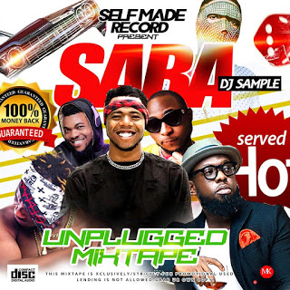 [MIXTAPE] DJ sample  – Saba Unplugged Mixtape - www.mp3made.com.ng