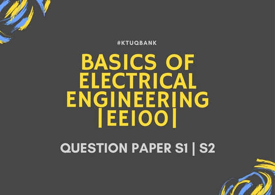 Basics of Electrical Engineering | EE100 | Question Papers (2015 batch)