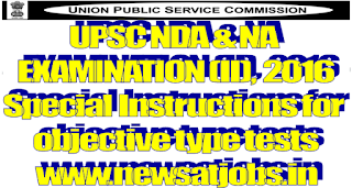 upsc+nda+and+na+examination+2016+special+instruction+for+objective+type+test