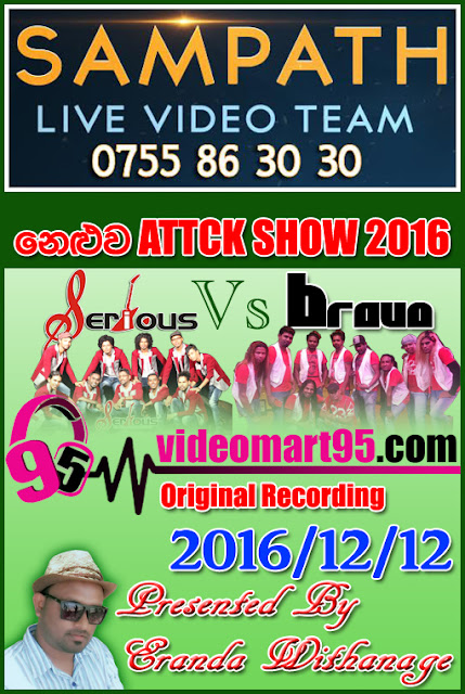 ATTACK SHOW SERIOUS VS BRAVO LIVE AT NELUWA 2016-12-12