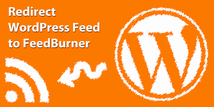 How To: Redirect Wordpress Feeds to Feedbuner Without Any Plugin
