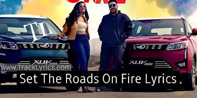 set-roads-on-fire-lyrics-by-badshah-sonal-devraj-mahindra-xuv300-2019