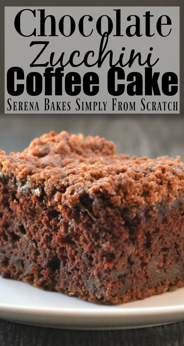 Chocolate Zucchini Coffee Cake with Chocolate Crumb is a favorite recipe for breakfast, brunch, or dessert from Serena Bakes Simply From Scratch.