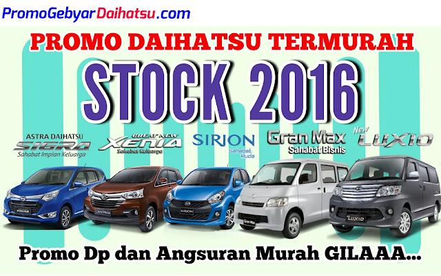 Promo Daihatsu Stock 2016 Daihatsu Sigra,Sirion,Xenia,Luxio, Gran Max