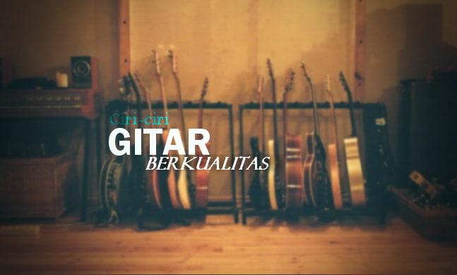 Ciri-Ciri Gitar Akustik Yang Berkualitas