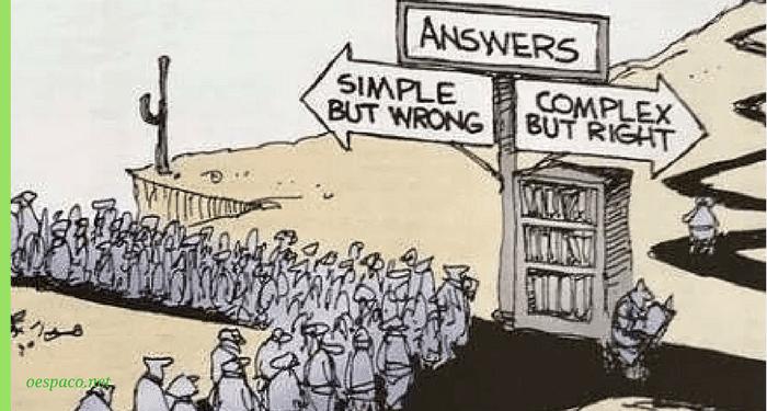 Resposta fácil e errada ou complexa e certa