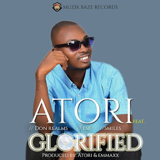 DOWNLOAD MUSIC: Atori Ft Smiles X Ese And Don Realms - Glorified Mp3