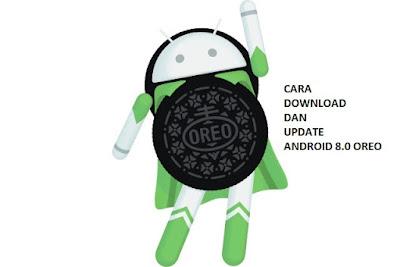 Download Dan Update Android 8.0 Oreo