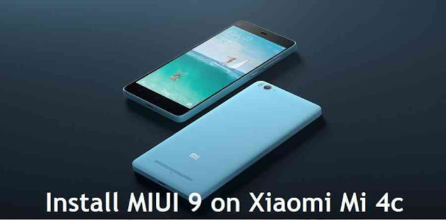 {Update}[ROM] How to Download and Install MIUI 9 on Xiaomi Mi 4c {November, 2017}