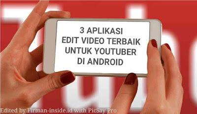 3 Aplikasi Terbaik Pengedit Video di Android Untuk Youtuber