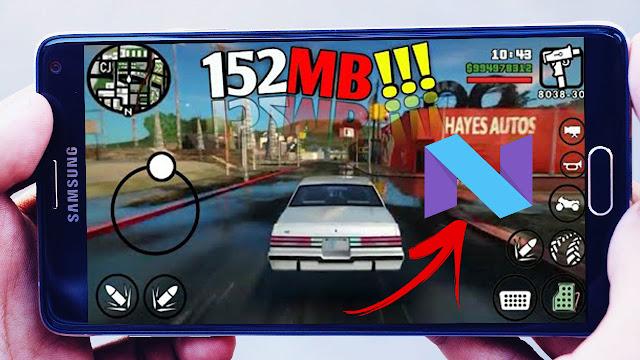 تحميل لعبة GTA SA للاندرويد بحجم خيالي 152MB+ تشغيلها على الاندرويد N تم رفعها على ميديا فاير