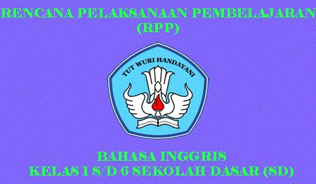 RPP Bahasa Inggris SD/MI Kelas 1 - 6 SD