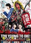 Còn Quá Trẻ Để Chết - Too Young To Die!