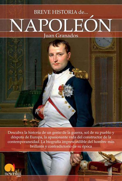 Breve historia de Napoléon – Juan Granados
