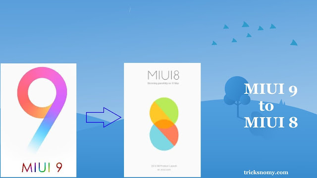 How To Downgrade From MIUI 9 to MIUI 8