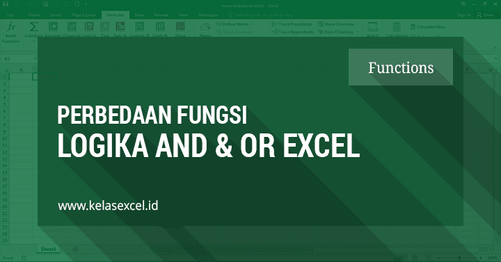 Perbedaan Rumus Logika AND dan OR pada Microsoft Excel